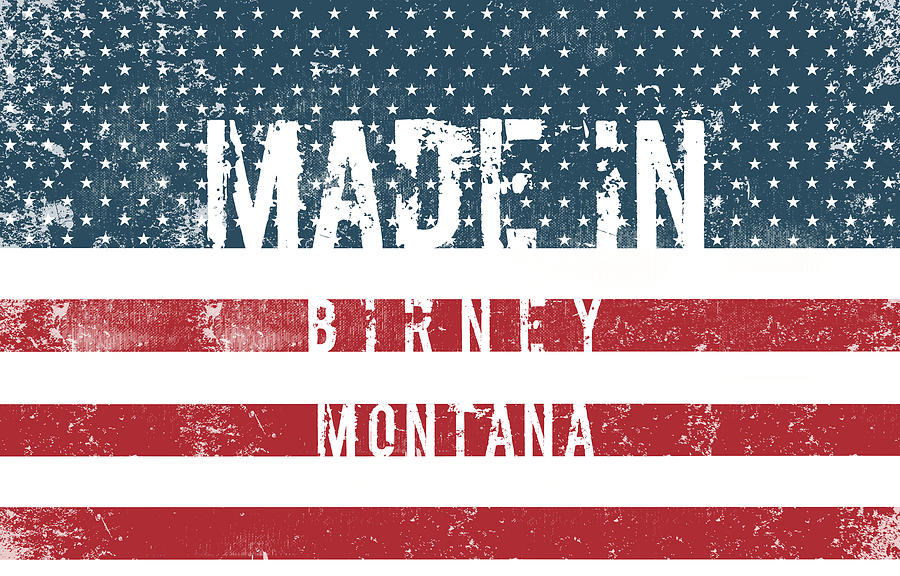 Made In Birney, Montana #birney #montana Digital Art
