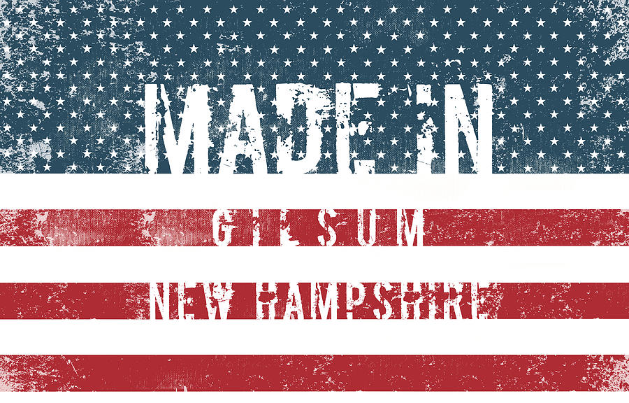 Made In Gilsum, New Hampshire #gilsum #new Hampshire Digital Art