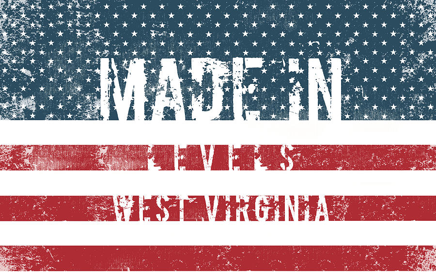 Made In Levels, West Virginia #levels Digital Art