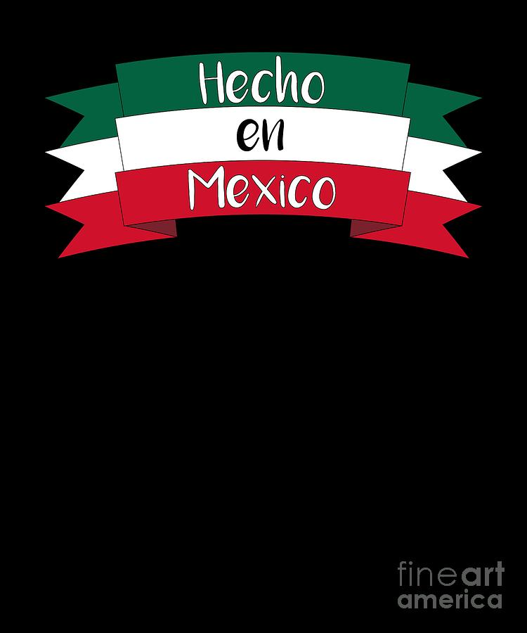 Made In Mexico Proud Mexican Immigrant Gift