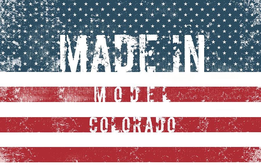 Made In Model, Colorado #model #colorado Digital Art