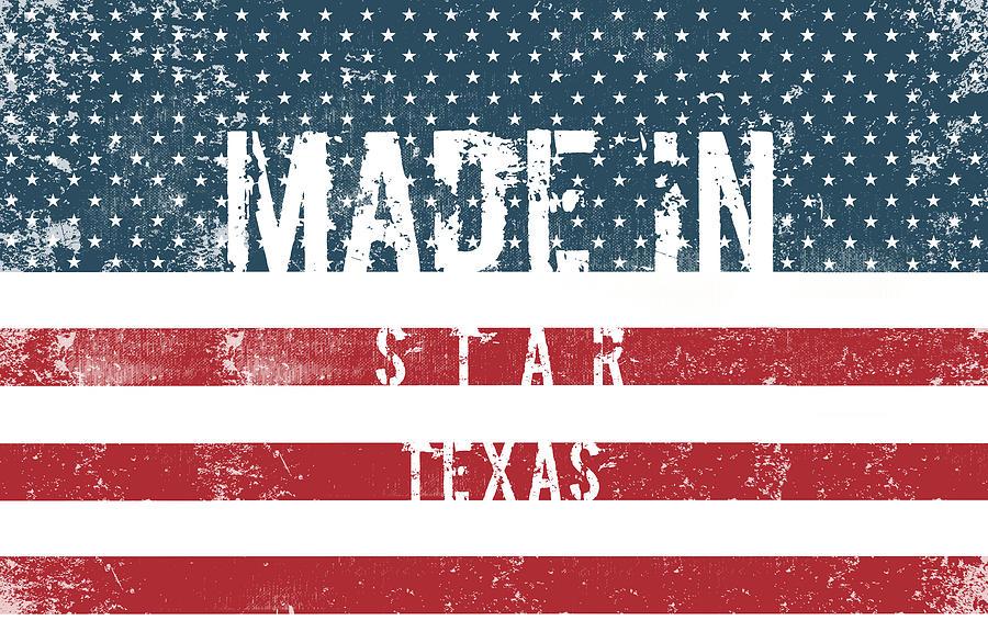 Made In Star, Texas #star #texas Digital Art