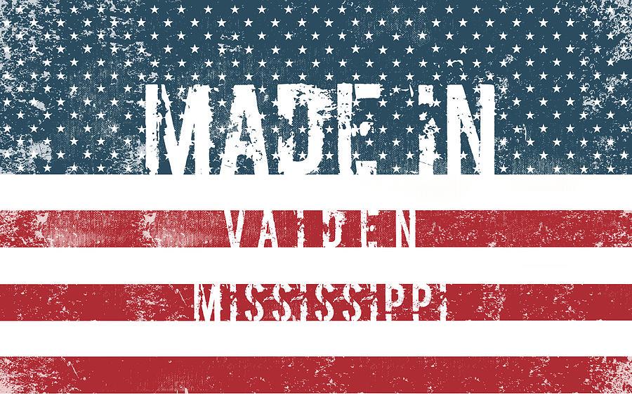 Made In Vaiden, Mississippi #vaiden Digital Art