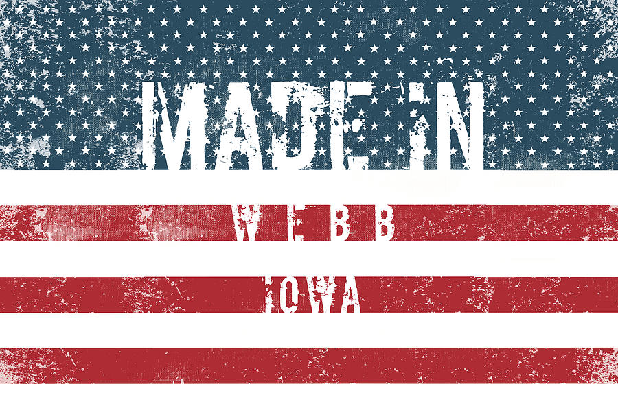 Made In Webb, Iowa #webb #iowa Digital Art