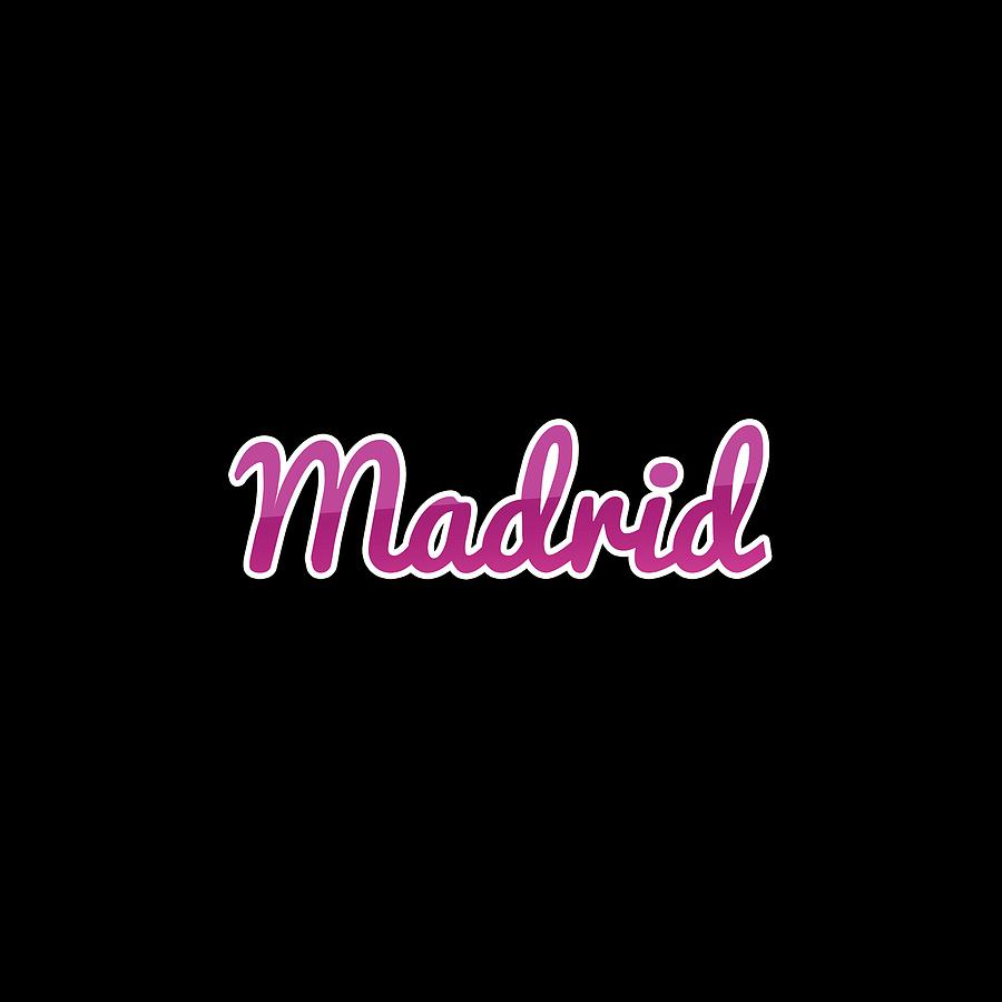 Madrid Digital Art - Madrid #madrid by TintoDesigns