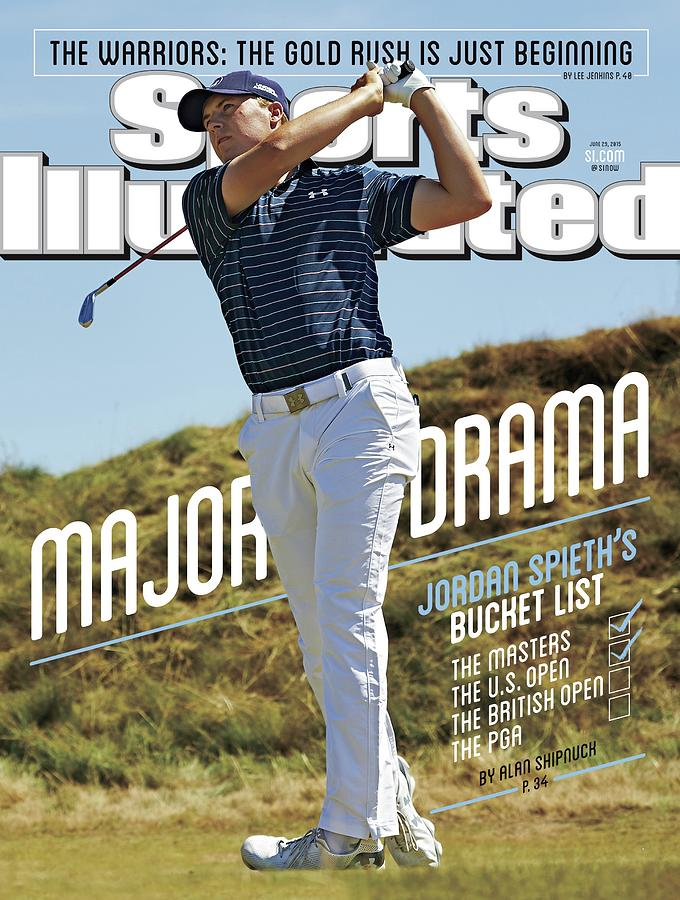 Major Drama Jordan Spieths Bucket List Sports Illustrated Cover Photograph by Sports Illustrated