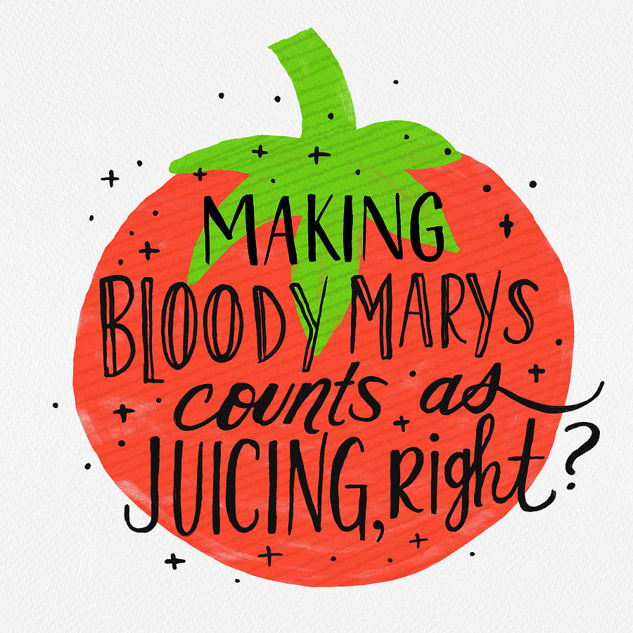 Making Bloody Marys Counts as Juicing Right by Jen Montgomery