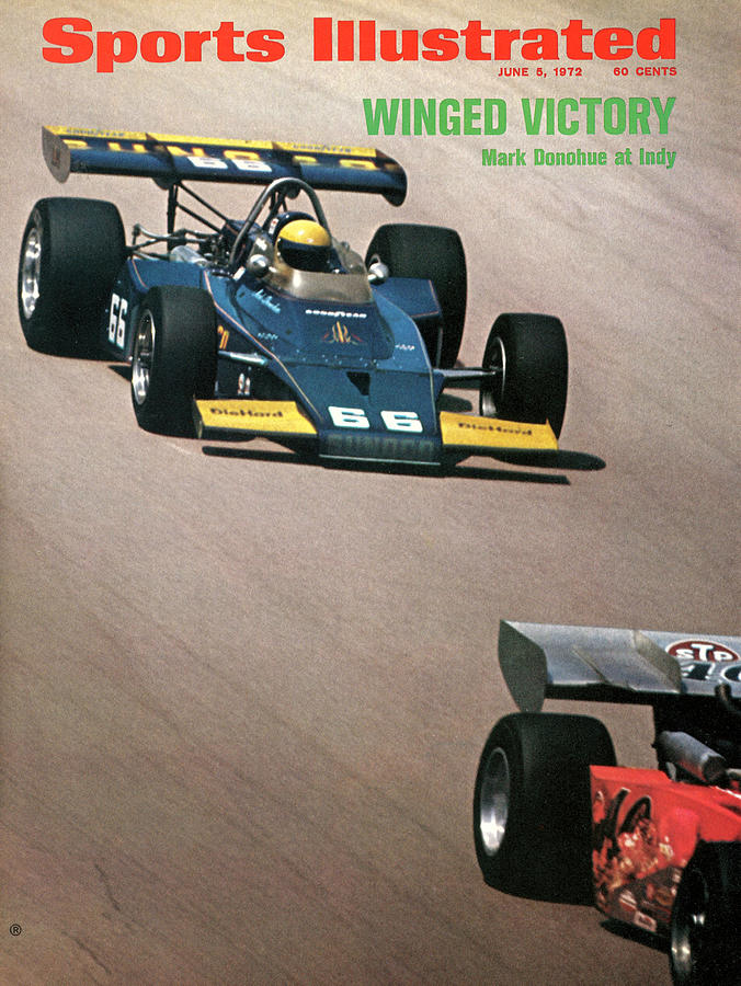Mark Donohue, 1972 Indy 500 Sports Illustrated Cover Photograph by Sports Illustrated