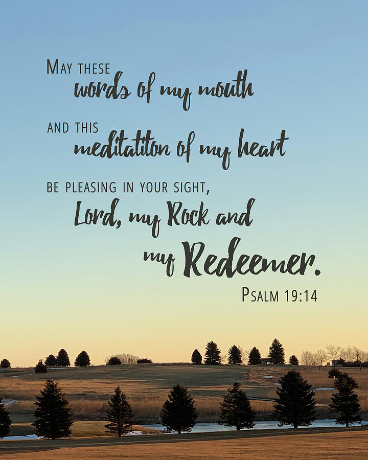 Psalm Photograph - Meditation Of My Heart by April Beaver
