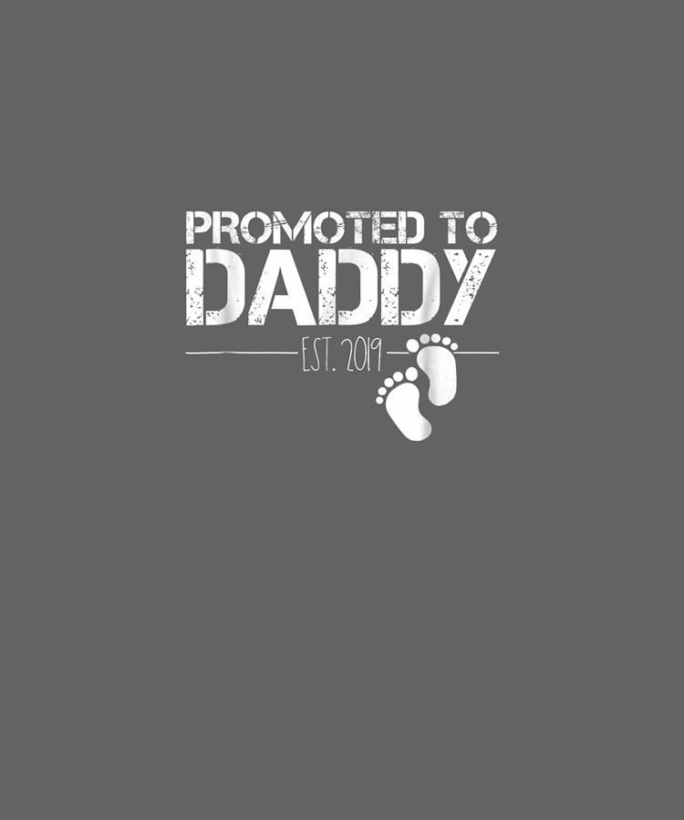 Mens Digital Art - Mens Mens Promoted To Daddy Est 2019 T-shirt New Dad Gift by Do David