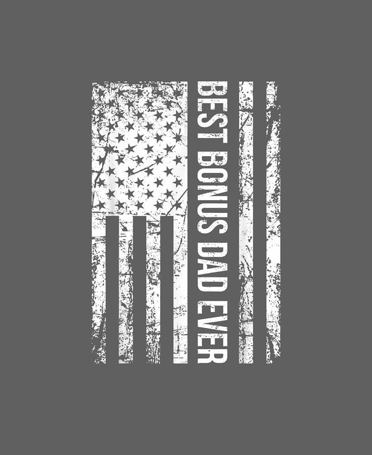 Mens Digital Art - Mens Step Dad Shirt For Gift - Best Bonus Dad Ever American Flag by Do David