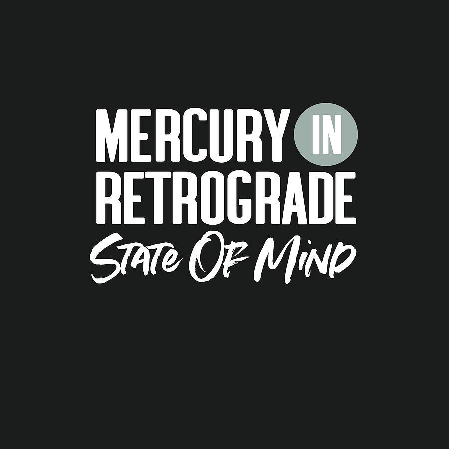 Mercury In Retrograde Digital Art - Mercury In Retrograde State Of Mind- Art by Linda Woods by Linda Woods