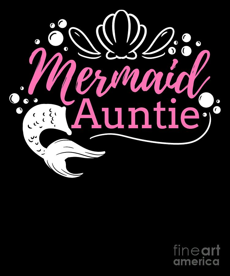 Mermaid Auntie Fable Mythical Creature Birthday Gift