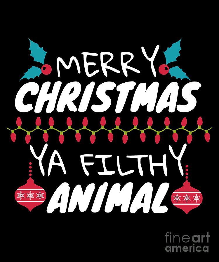 Funny Merry Christmas.Merry Christmas Ya Filthy Animal Funny Humor