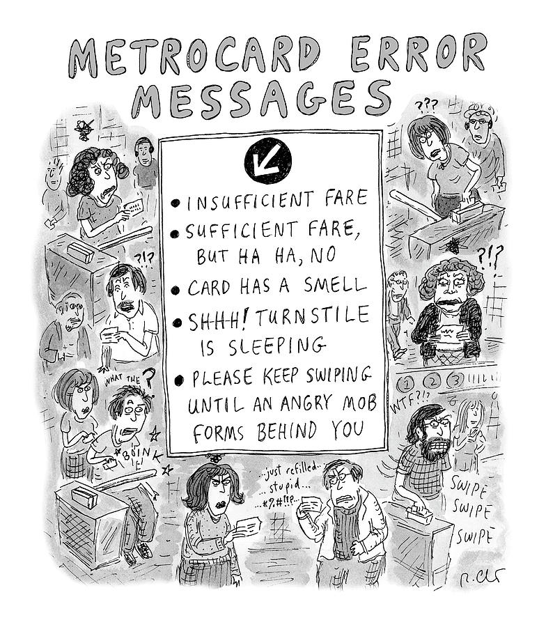 Metrocard Error Messages Drawing by Roz Chast