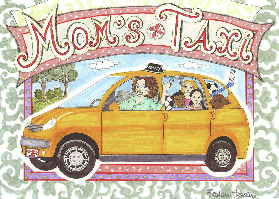 Mom's Taxi by Stephanie Hessler