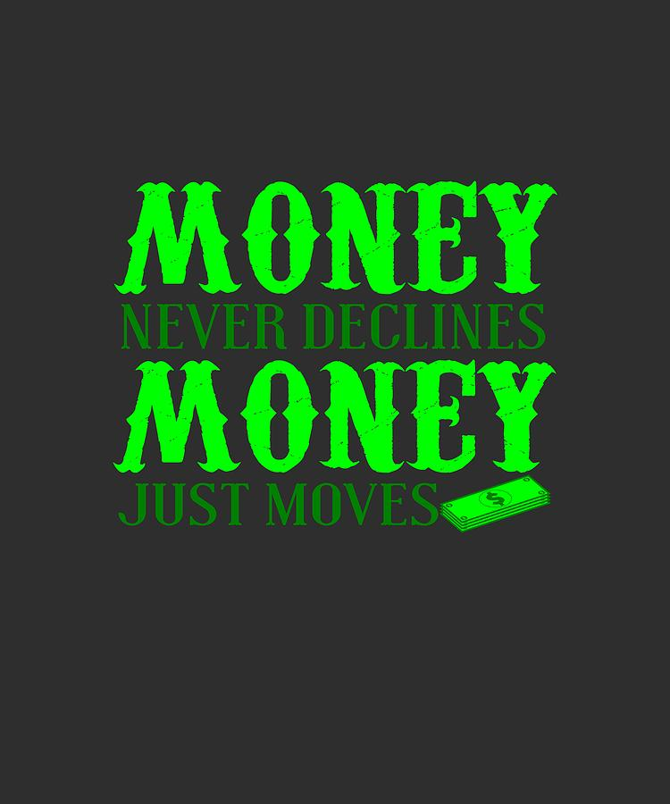 Money Just Moves Digital Art by Shopzify