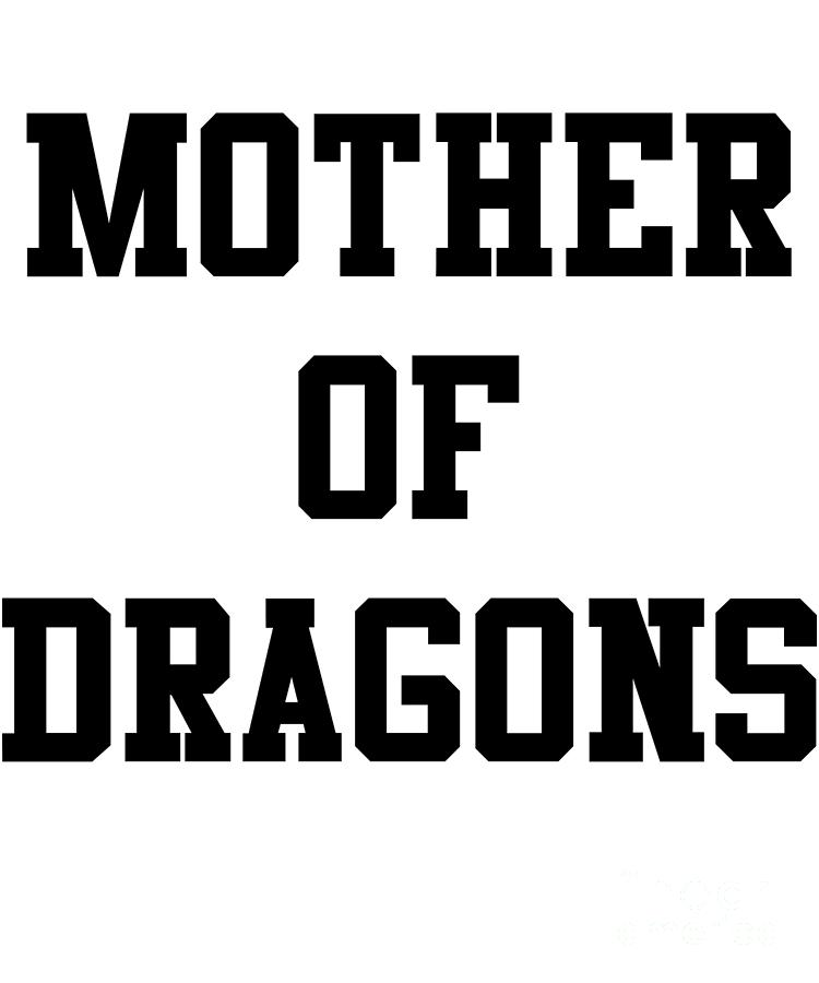 Mother Of Dragons by Flippin Sweet Gear