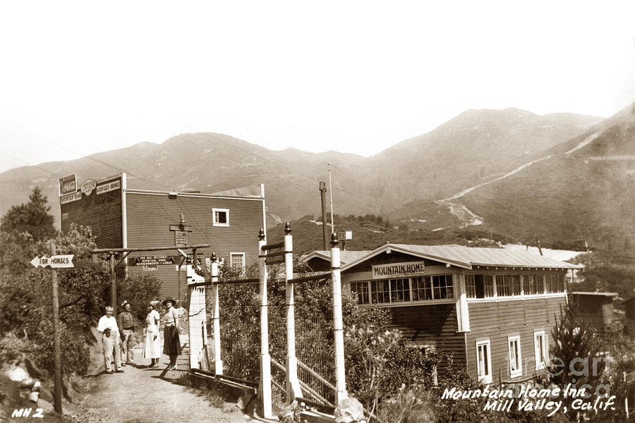 Mountain Home  Inn, on Mt. Tamalpais, Mill Valley, California by California Views Archives Mr Pat Hathaway Archives