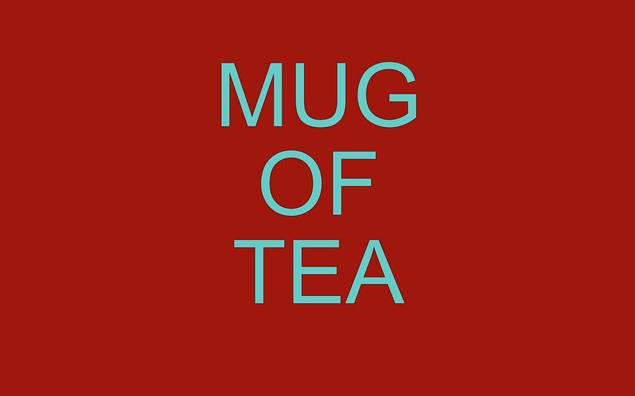 Drink Digital Art - Mug Of Tea by JLowPhotos