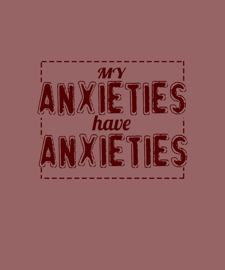 My Anxieties Digital Art by Shopzify