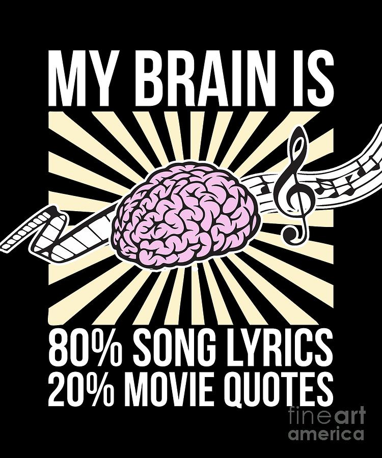 My Brain Is 80 Song Lyrics 20 Movie Quotes Funny Tshirt