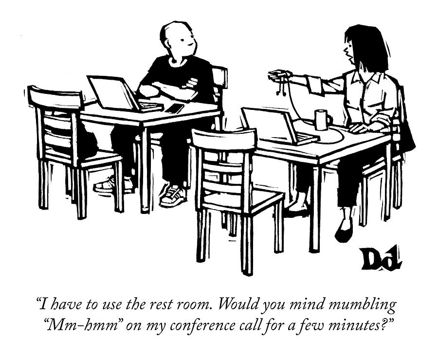 My Conference Call Drawing by Drew Dernavich