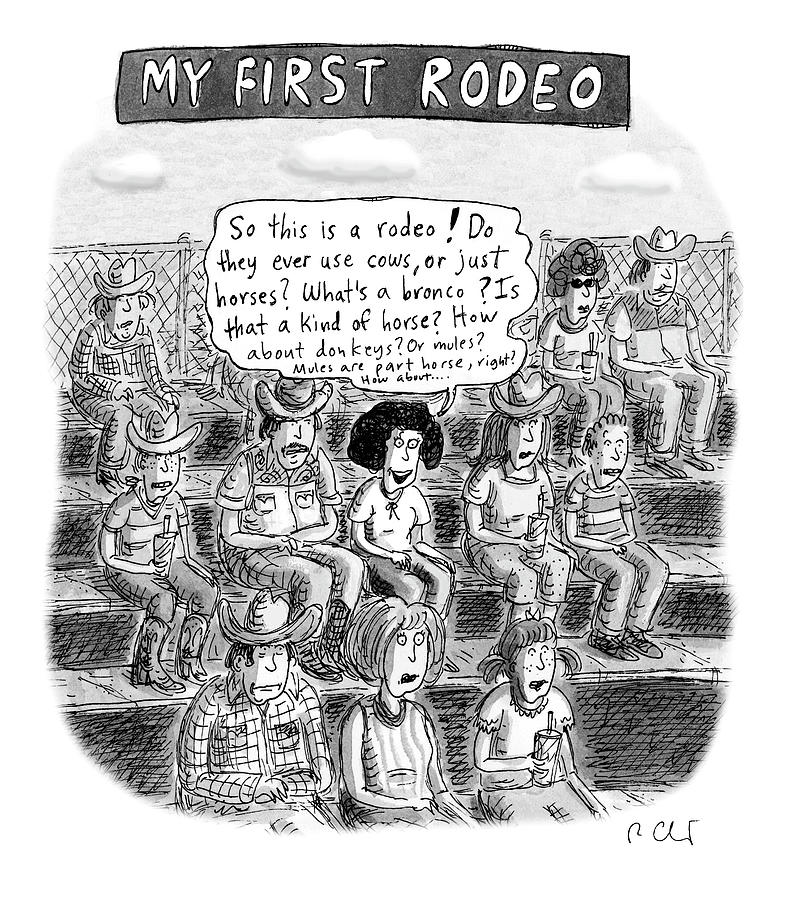 My First Rodeo Drawing by Roz Chast