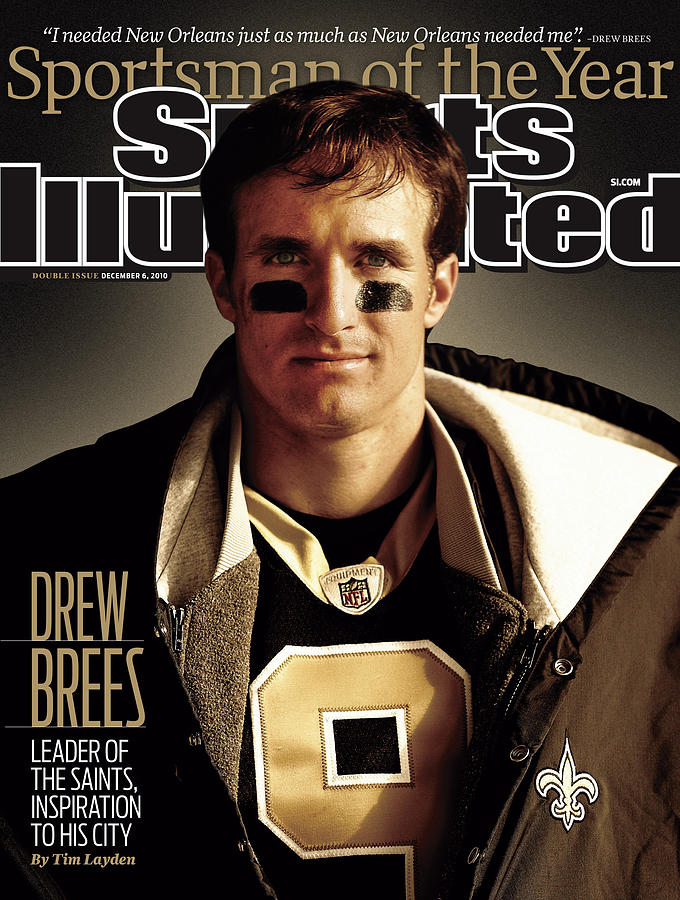 New Orleans Saints Qb Drew Brees, 2010 Sportsman Of The Year Sports Illustrated Cover Photograph by Sports Illustrated
