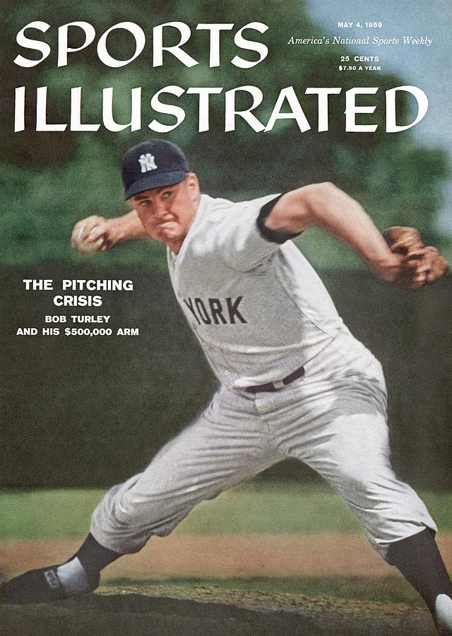 New York Yankees Bob Turley... Sports Illustrated Cover Photograph by Sports Illustrated