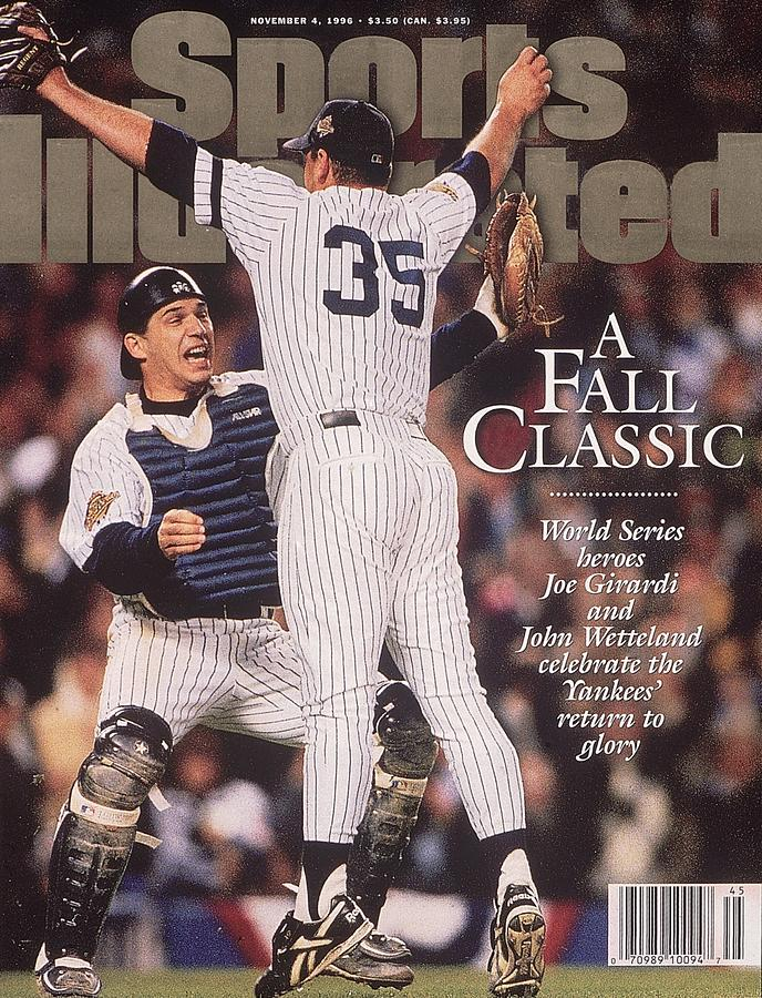 New York Yankees Joe Girardi And John Wetteland, 1996 World Sports Illustrated Cover Photograph by Sports Illustrated