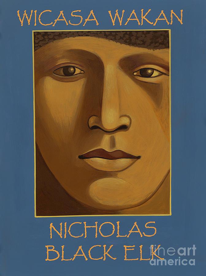 Nicholas Black Elk-Wicasa Wakan by William Hart McNichols