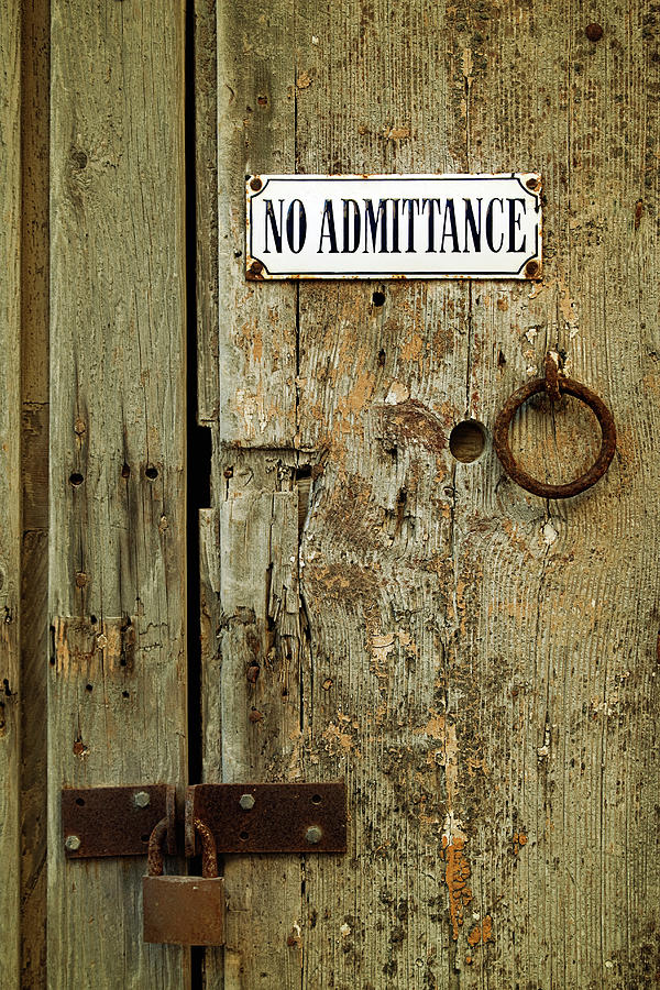 No Admitance Photograph by Sensorspot