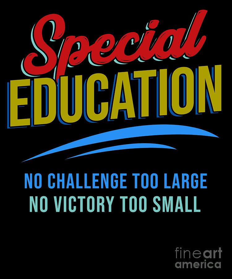 Special Education Challenge For >> No Challenge No Victory Special Education Teacher Digital Art By