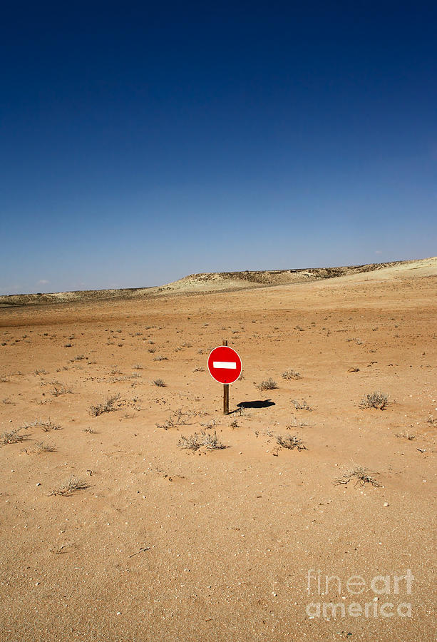 Area Photograph - No-entry Sign In The Desert by Johan Swanepoel