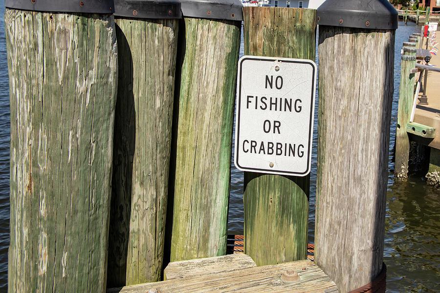 No fishing or crabbing sign by Karen Foley