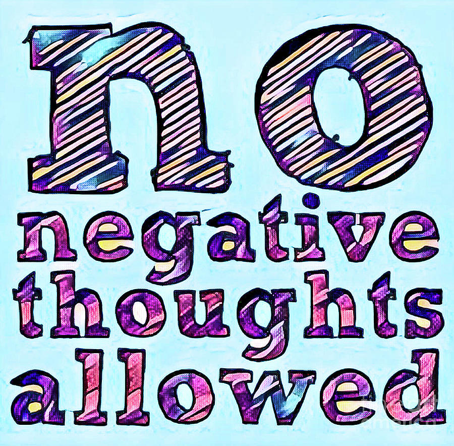No Negative Thoughts by Toni Somes