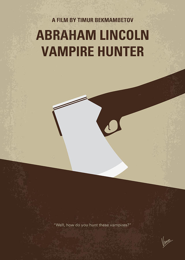 Abraham Digital Art - No1009 My Abraham Lincoln Vampire Hunter Minimal Movie Poster by Chungkong Art