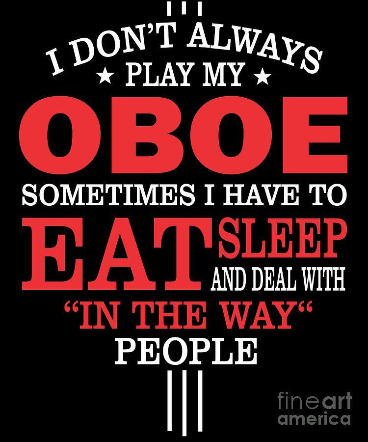 Oboe Players Funny Statement Gift Digital Art by Dusan Vrdelja