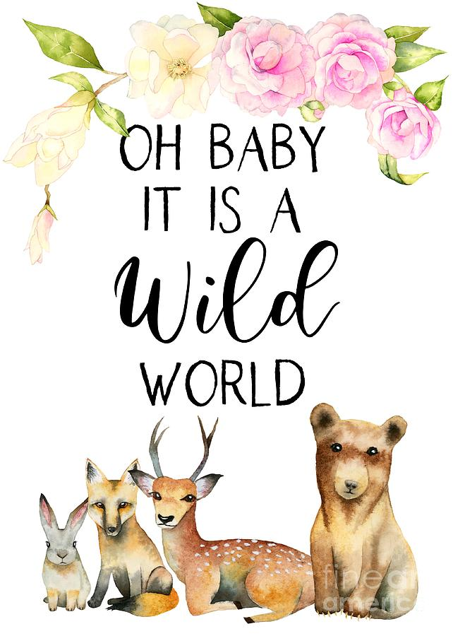 Oh Baby It's A Wild World Woodland Forest Animals  by Namibear