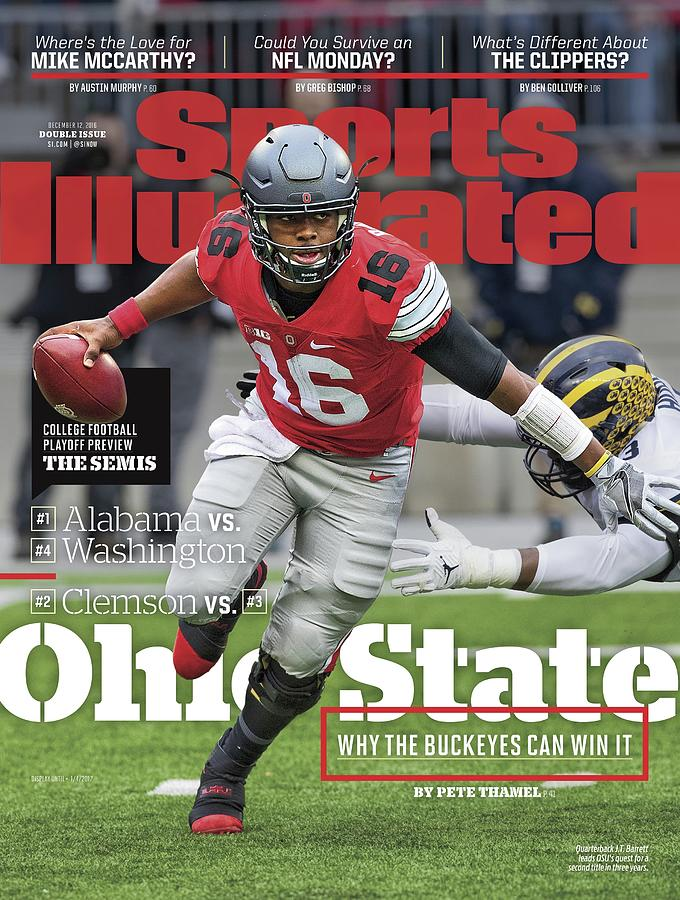 Ohio State Why The Buckeyes Can Win It, 2016 College Sports Illustrated Cover Photograph by Sports Illustrated
