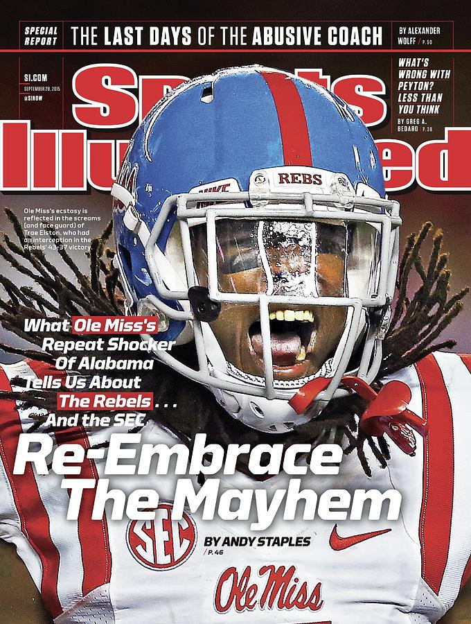 Magazine Cover Photograph - Ole Miss Re-embrace The Mayhem Sports Illustrated Cover by Sports Illustrated