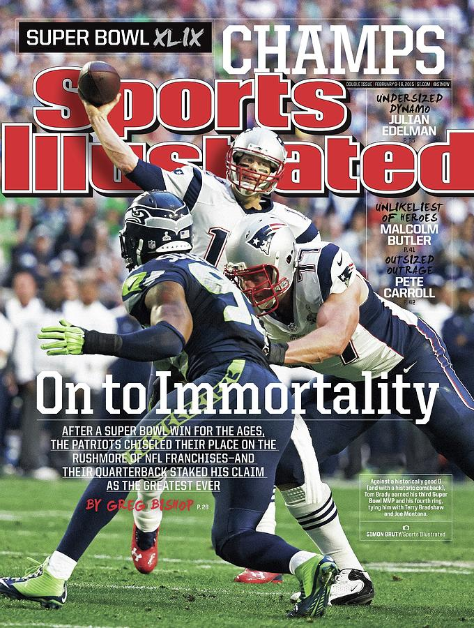 On To Immortality Patriots Are Super Bowl Xlix Champs Sports Illustrated Cover Photograph by Sports Illustrated
