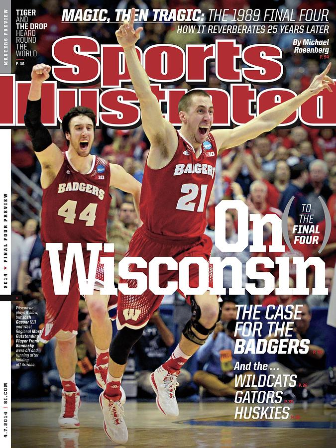 On to The Final Four Wisconsin The Case For The Badgers Sports Illustrated Cover Photograph by Sports Illustrated