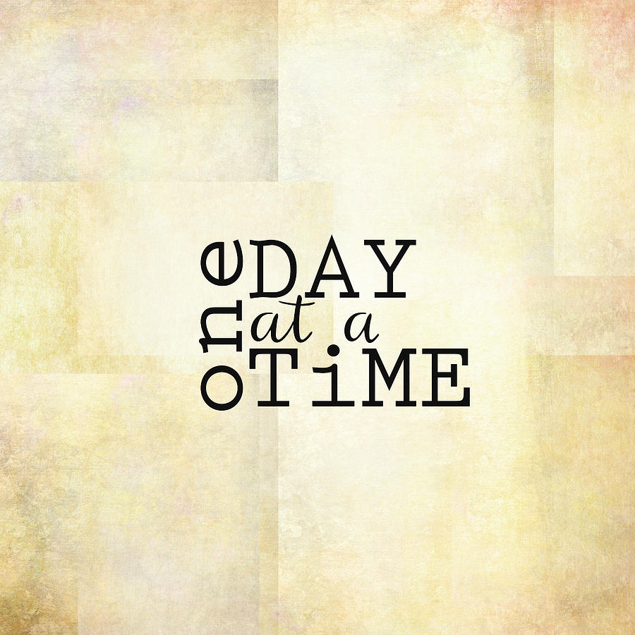 one day at a time text design quote mixed media by ann powell