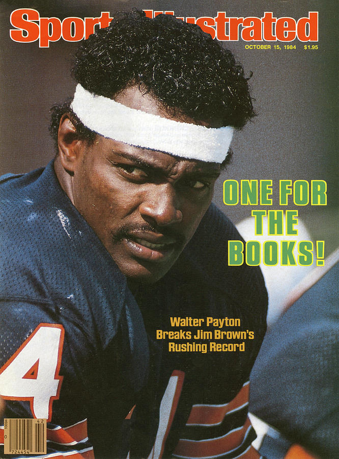 One For The Books Walter Payton Breaks Jim Browns Rushing Sports Illustrated Cover Photograph by Sports Illustrated