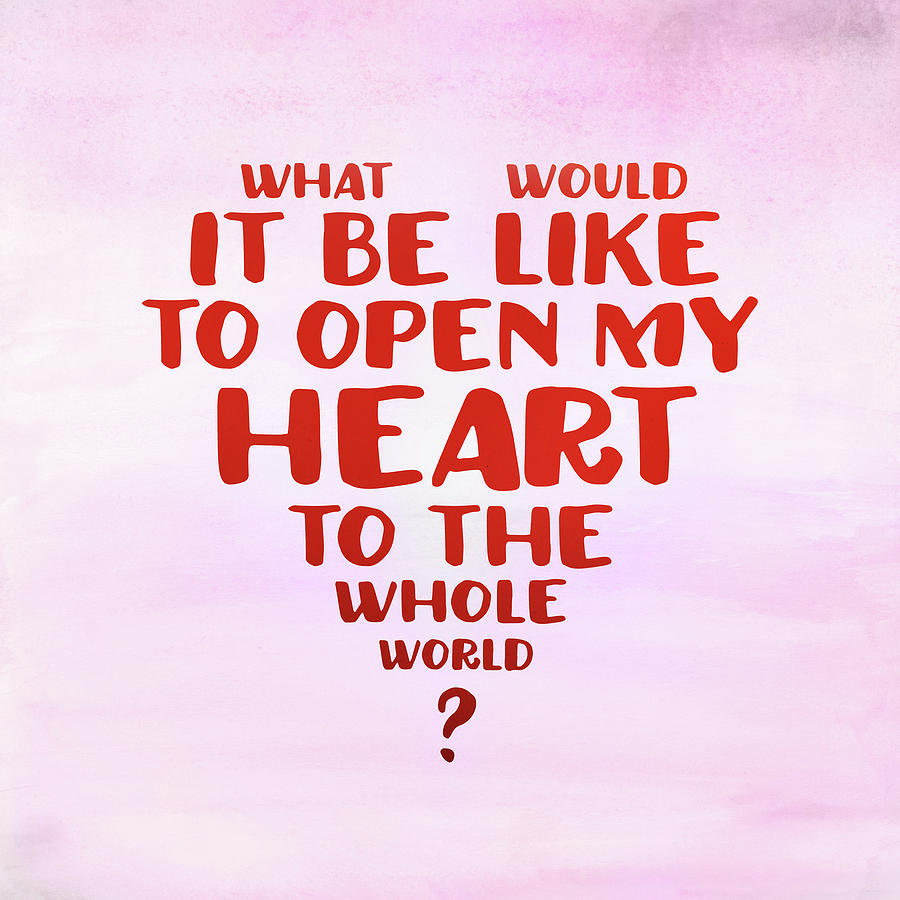 Open my heart to the whole world by Barry Costa