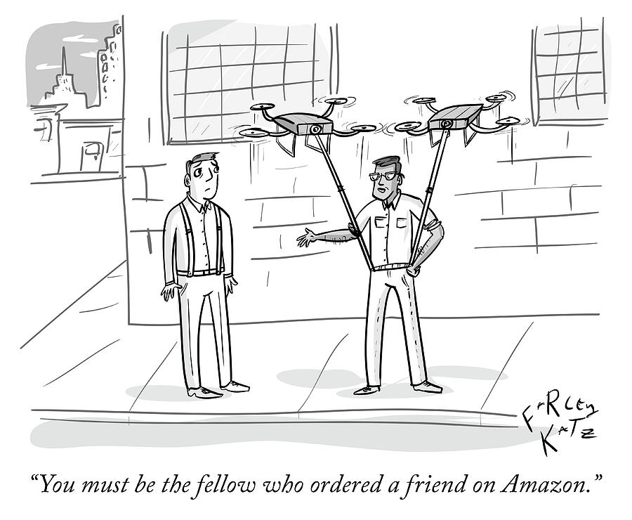 Ordering A Friend On Amazon Drawing by Farley Katz