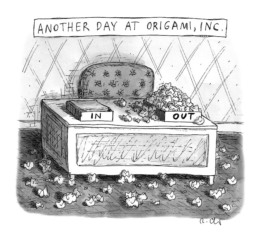 Origami, Inc. Drawing by Roz Chast