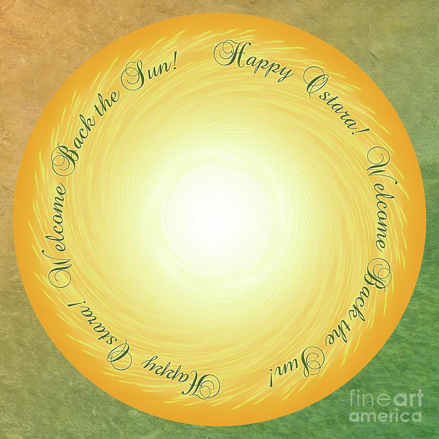 Ostara Welcome Back the Sun by Melissa A Benson